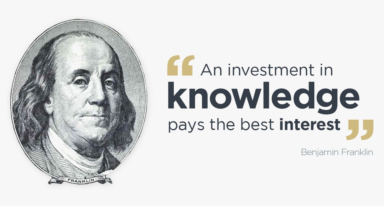 Ben Franklin Quote - An investment in knowledge pays the best interest